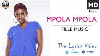 Mpola Mpola Slowly The Lyrics Video Fille Music New Ugandan Music July 2016