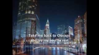 CHICAGO -  Take Me Back to Chicago (with lyrics)