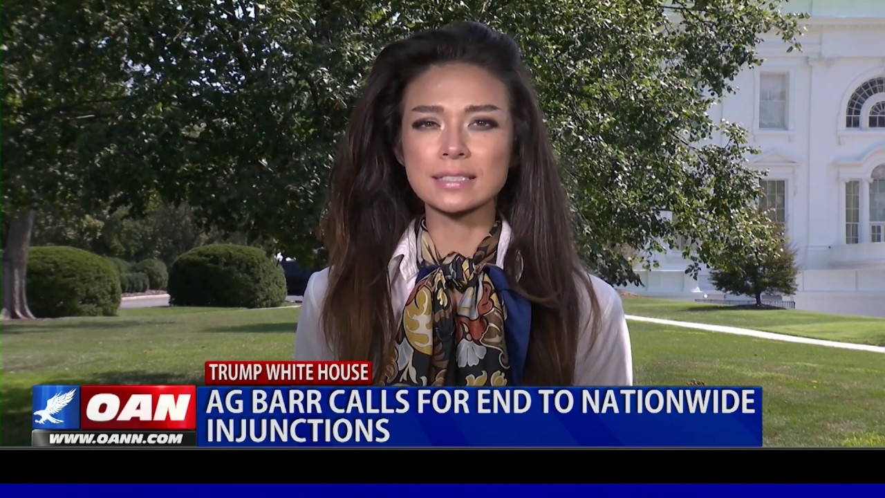 OAN Attorney General Barr calls for end to nationwide injunctions