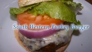 How To Make A Southwestern Turkey Burger