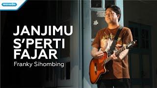 Gambar cover JanjiMu S'perti Fajar - Franky Sihombing (with lyrics)