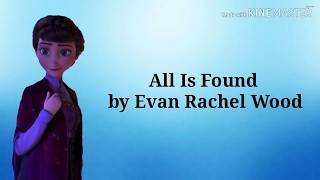 "All Is Found By Evan Rachel Wood- ""frozen 2""  Lyrics"