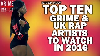 10 Grime & UK Rap Artists To Look Out For In 2016 (Part 2)