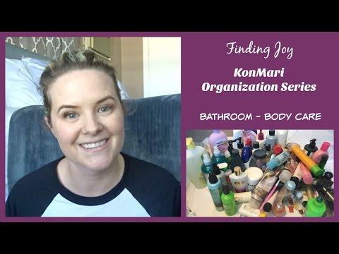 Finding Joy || KonMari Organization || Bathroom - Body Care