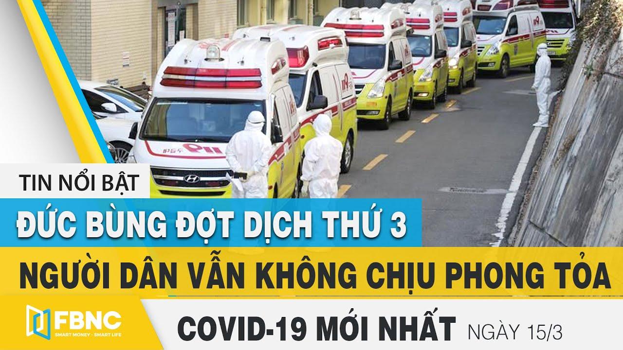 Tin tức Covid-19 mới nhất hôm nay 15/3 | Dich Virus Corona Việt Nam hôm nay | FBNC