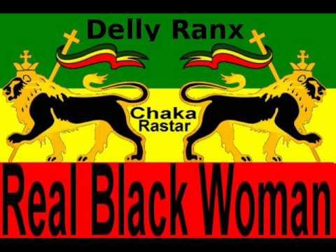Delly Ranx - Real Black Woman **A Chaka Rastar YouTube Exclusive**