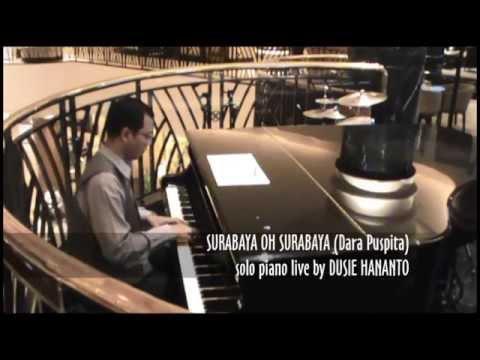 SURABAYA OH SURABAYA Dara Puspita (Cover) Solo Piano Live by DUSIE HANANTO