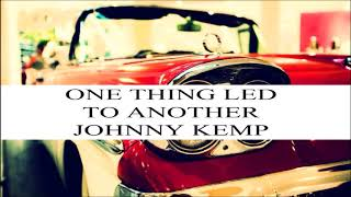 Watch Johnny Kemp One Thing Led To Another video