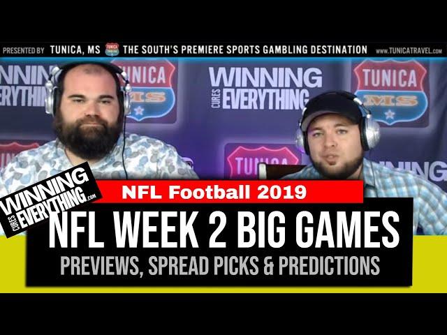 WCE: 2019 NFL Week 2 Preview & Big Game Spread Picks