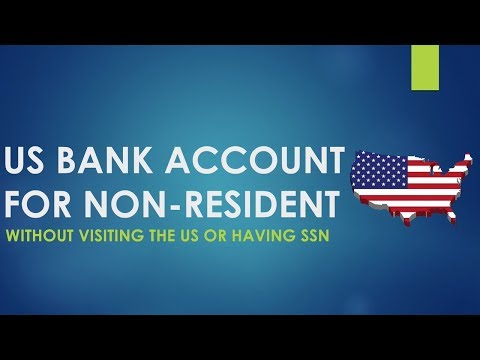 US BANK ACCOUNT FOR NON-US RESIDENT (Without SSN Or Visiting The US)