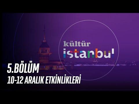 Kültür İstanbul'da 5. Bölüm | 10-12 Aralık Etkinlikleri