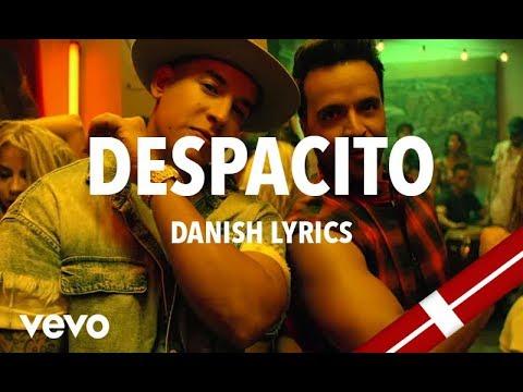 Luis Fonsi, Daddy Yankee - Despacito ft. Justin Bieber (Danish Lyrics) HD
