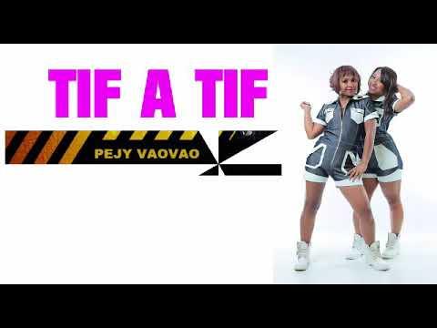 TIF A TIF - PEJY VAOVAO (Video lyrics)