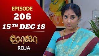 roja-serial-episode-206-15th-dec-2018-priyanka-sibbusuryan-saregama-tvshows-tamil