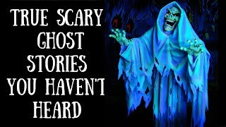 True Scary Ghost Stories For The Night   Night Time Video   Volume 14.