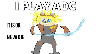 ADC IS EASY JUST NEVER DIE