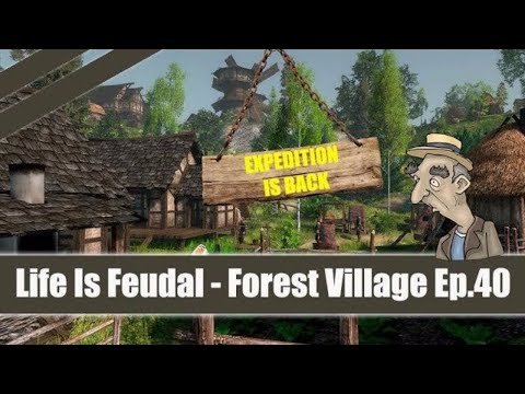 ★ Life Is Feudal: Forest Village ★ Let's Play / Gameplay Part 40 EXPEDITION IS BACK