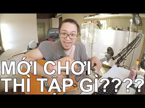 [Guitar] Mới chơi thì tập bài gì?