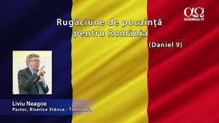Rugăciune pentru România, cu pastorul Liviu Neagoe