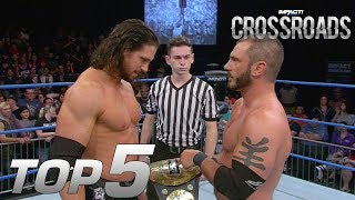 Top 5 Must-See Moments from IMPACT Crossroads for Mar. 8, 2018 | IMPACT! Highlights Mar. 8, 2018