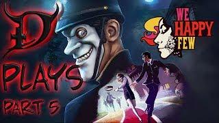 We Happy Few PC Gameplay Walkthrough Part 5 Full Release Version -  EVERYTHING HAS EYES