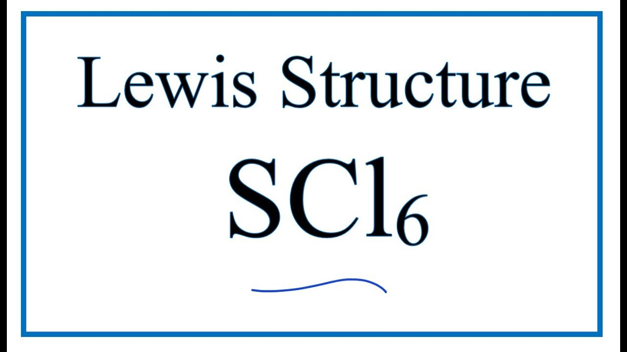 How to Draw the Lewis Structure for SCl6 (Sulfur Hexachloride)