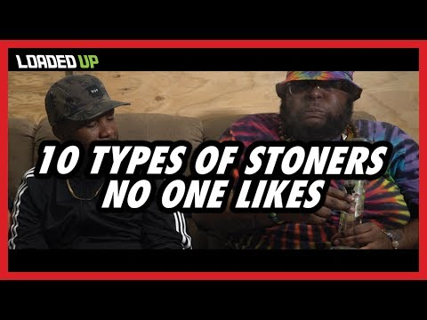 10 Types Of Stoners No One Likes