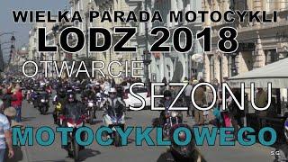 WIELKA PARADA w Łodzi - 6000 motorów! Sezon Motocyklowy 2018 otwarty!