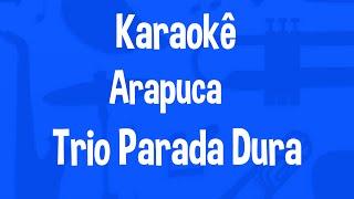 Karaokê Arapuca - Trio Parada Dura