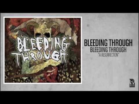 Bleeding Through  A Resurrection