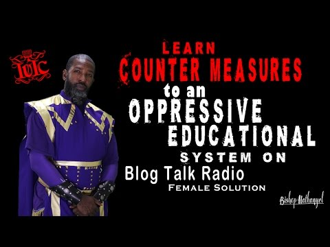 IUIC: Learn Counter Measures to an Oppressive Educational System Blog Talk Radio Female Solution
