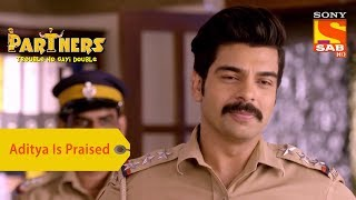 Your Favorite Character | Aditya Is Praised For His Good Work | Partners Trouble Ho Gayi Double