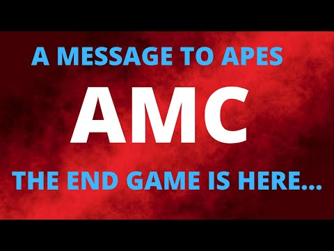 AMC STOCK A MESSAGE TO APES *THE END GAME* |