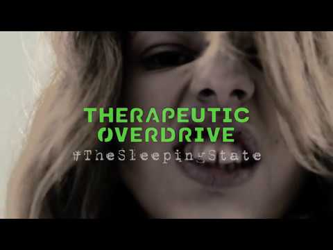 Therapeutic Overdrive - The Sleeping State In Which This Occurs