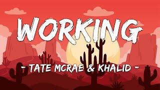 [1 HOUR LOOP] Working - Tate McRae ft. Khalid (Lyrics)