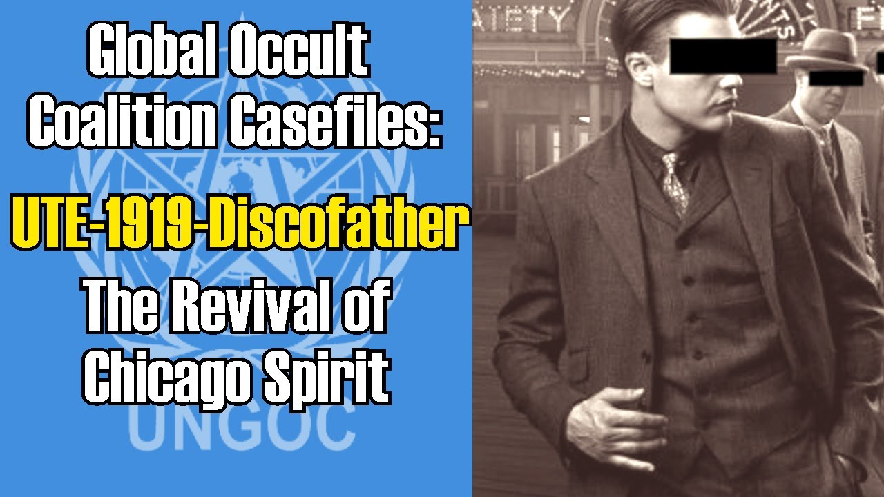 Global Occult Coalition Casefiles: UTE-1919-Discofather