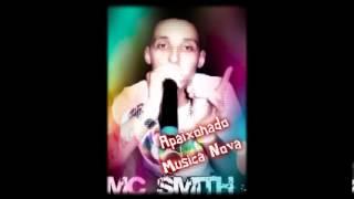 Mc Smith Apaixonado ( Vou Gozar Vou Gozar ) Lançamentto 2014/2015