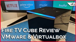 Fire TV Cube Review, Is Windows Defender Enough AV? Don't Forget VMware & VirtualBox for Linux!!!