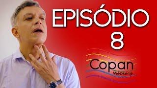 Copan Websérie | Episódio 8