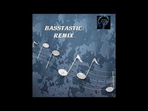 Basstastic remix