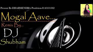 Mogal Aave -Remix(Soundcheck)By DJ Shubham