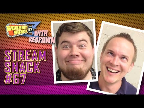 Stream Snack #67 with Respawn