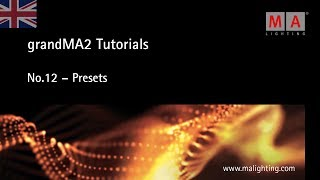 grandMA2 | Tutorial No.12 [EN] | Presets
