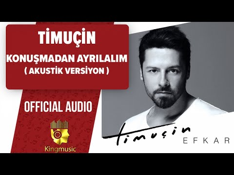Timuçin - Konuşmadan Ayrılalım - Akustik Versiyon ( Official Audio )