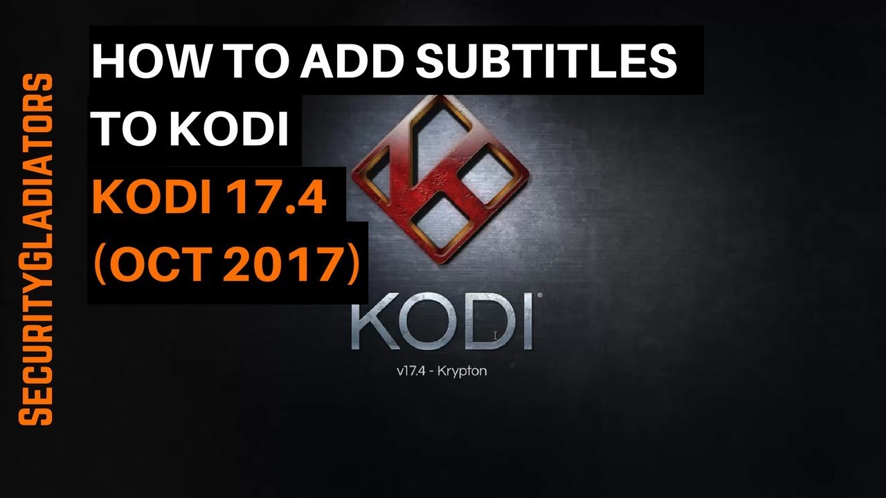 How to add subtitles to kodi latest version october 2017 youtube how to add subtitles to kodi latest version october 2017 ccuart Images