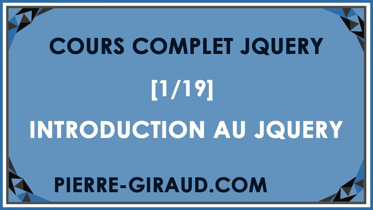 COURS COMPLET JQUERY [1/19] - Introduction au cours jQuery