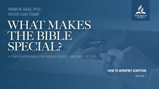 What Makes the Bible Special? - Week 1 - A Conversation on the Sabbath School Quarterly for Q2 2020