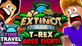 ROBLOX TIME TRAVEL ADVENTURES ! EXTINCTION T-REX BOSS FIGHT AVEC FURIOUS JUMPER