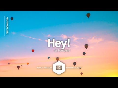 Hey! - Bensound | Royalty Free Music - No Copyright Music