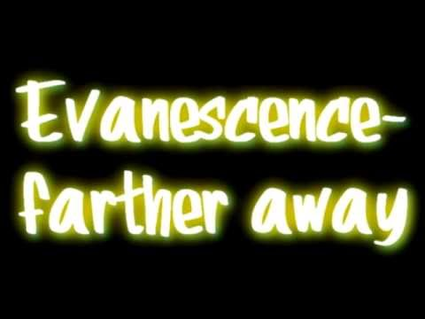 Evanescence- Farther away lyrics